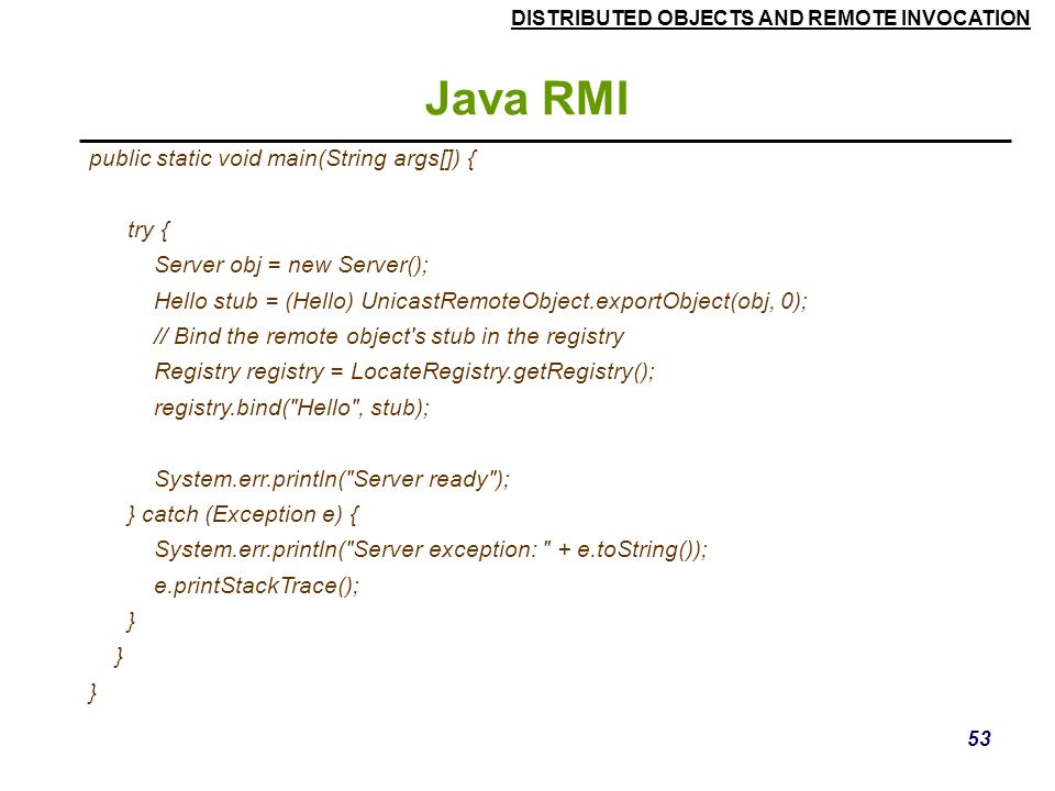 Java RMI public static void main(String args[]) { try {